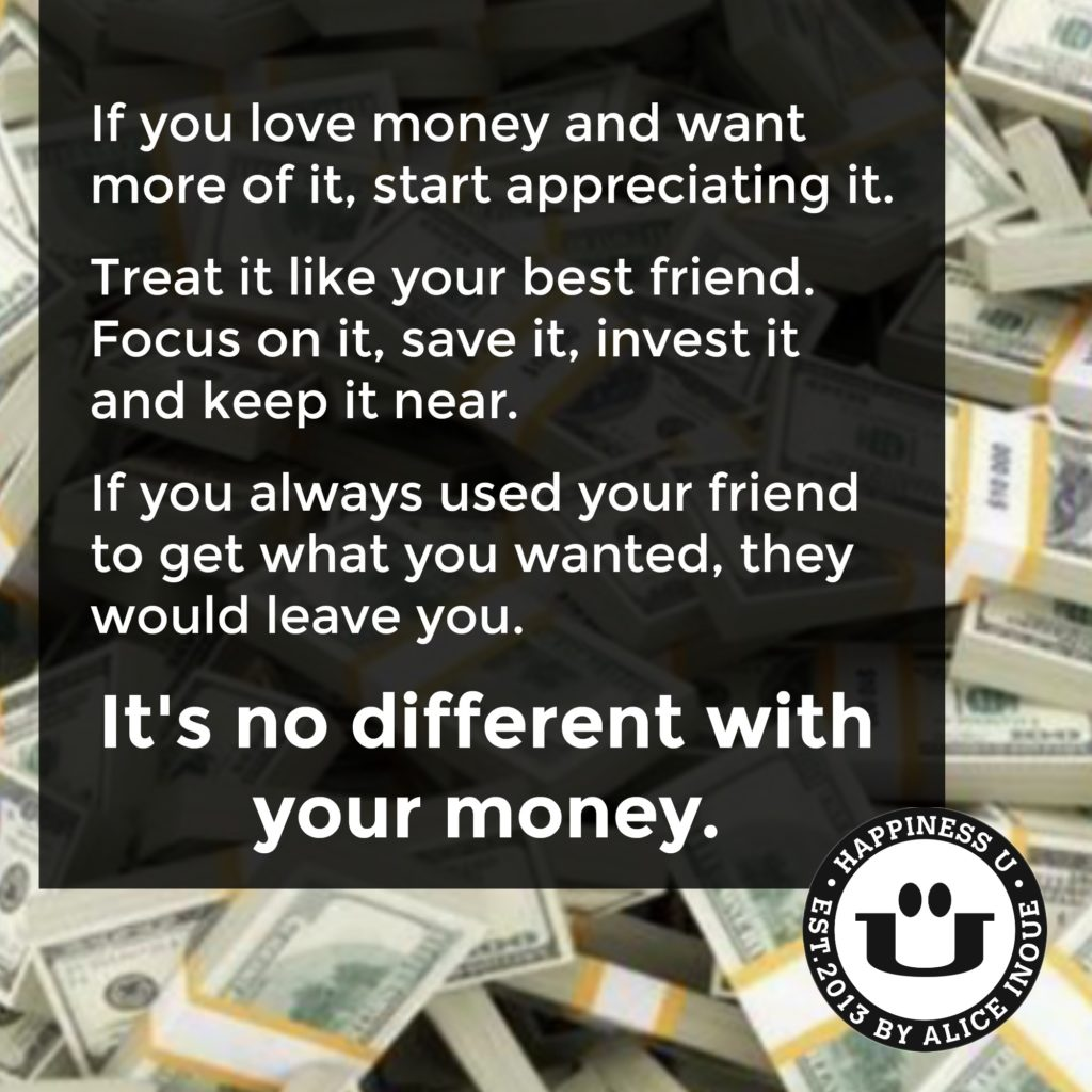 Think of Money as Your Friend by Alice Inoue, Founder of Happiness U